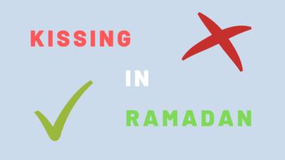 Kissing in Ramadan