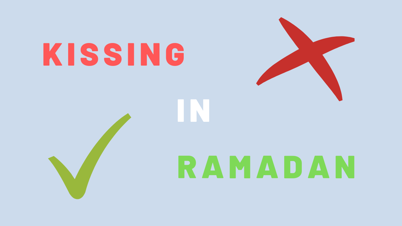 Kissing in Ramadan