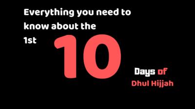 10 days of Dhul Hijjah